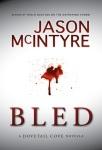 Jason McIntyre Bled Blog Tour Stop & GuestPost